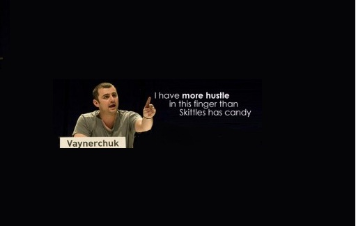 Gary Vaynerchuk on Hustling